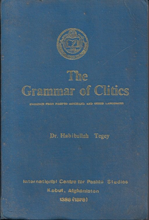 The Grammar of Clitics: Evidence From Pashto (Afghani) and Other Languages