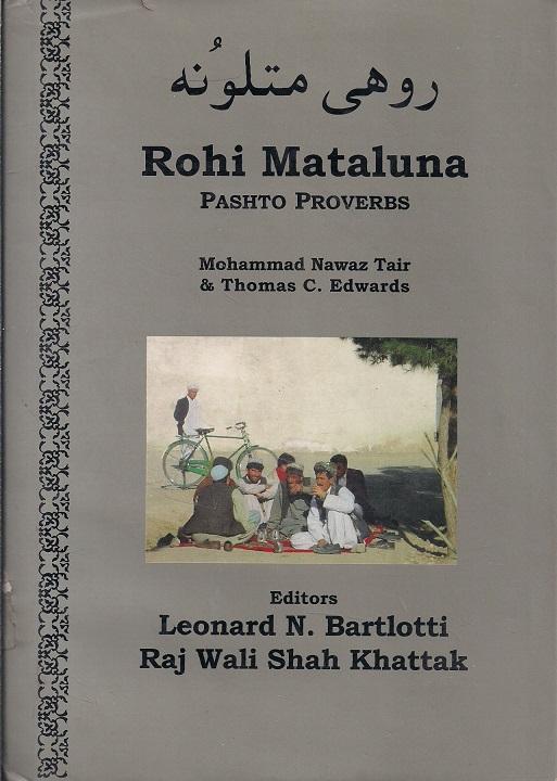 Rohi Mataluna: Pashto Proverbs, English-Pashto, Bilingual Series