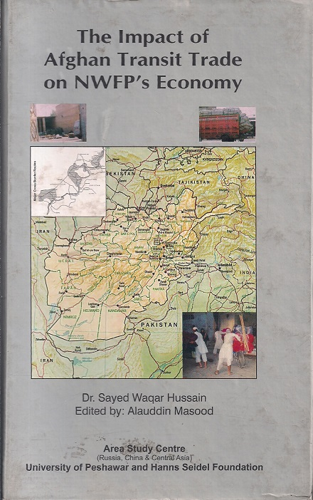 The Impact of Afghan Transit Trade on NWFP`S Economy