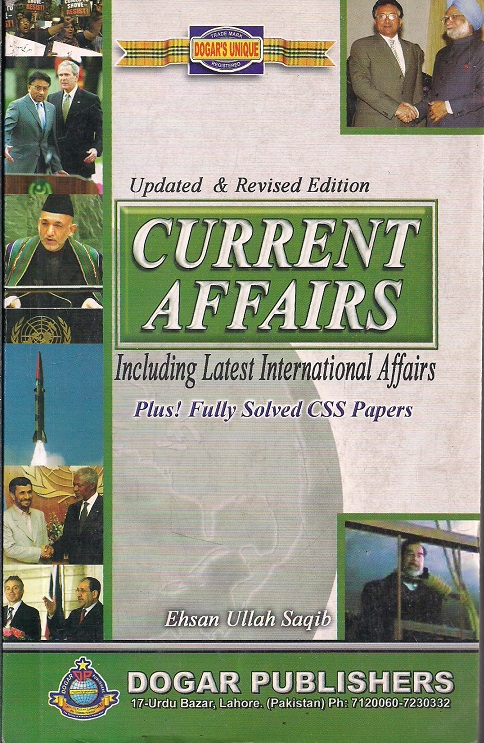 Current Affairs: Including Latest International Affairs (Plus Fully Solved  CSS Papers) Updated and Revised Edition
