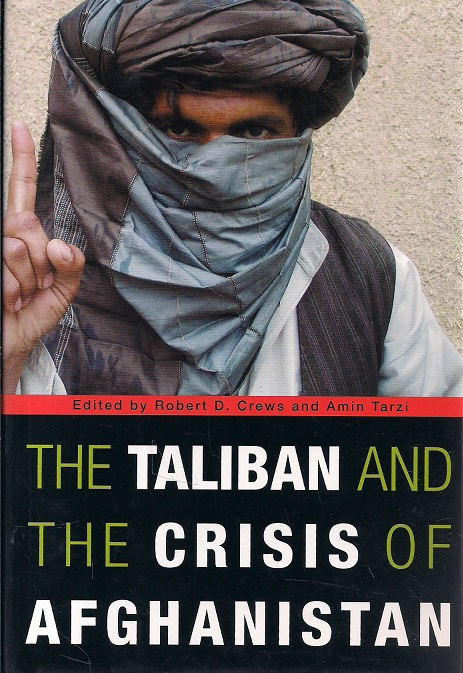 The Taliban and the Crisis of Afghanistan