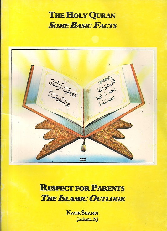 The Holy Quran Some Basic Facts and Respect for Parents the Islamic Outlook
