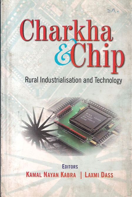 Charkha and Chip: Rural Industrialisation and Technology