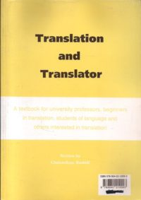 Translation and Translator A Textbook of University Professors, Beginners in Translation, Students of Language and Others Interested in Translation